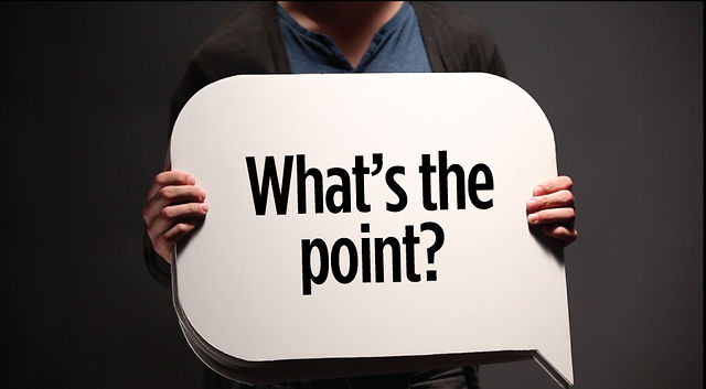 Image result for whats the point?